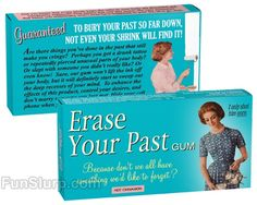 Erase Your Past Gum | Funny Gum | FunSlurp.com