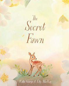 The Secret Fawn - Kindle edition by George, Kallie, Mackay, Elly. Children Kindle eBooks @ Amazon.com.