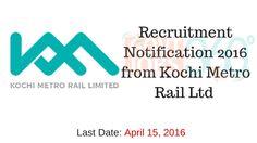 Recruitment Notification 2016 from Kochi Metro Rail Ltd
