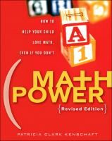 Math power : how to help your child love math, even if you don't / Patricia Clark Kenschaft.
