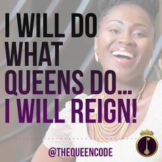 I will do what Queen