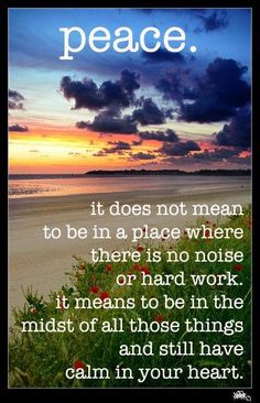 :) I've always loved this quote. Even amidst the hardest of work there is a place for inner peace. I am always uplifted when I can achieve this state of heart/mind on a hectic night nursing. :)