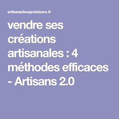 vendre ses créations artisanales : 4 méthodes efficaces - Artisans 2.0