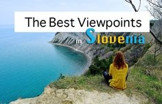 Where are the best viewpoints in Slovenia? Here they are! Have a look at the list, pick one and go, go, go! Enjoy your time!