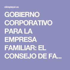 GOBIERNO CORPORATIVO PARA LA EMPRESA FAMILIAR: EL CONSEJO DE FAMILIA - ppt descargar