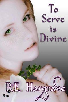 To Serve is Divine (Divine Trilogy) by R.E. Hargrave, http://www.amazon.com/dp/B00B3ZGNNE/ref=cm_sw_r_pi_dp_OOOgrb01NSXHK