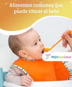 #Alimentos comunes que puede tomar el #bebé   Es una duda frecuente en padres, sobre todo primerizos: ¿qué alimentos puede tomar el bebé? Hay algunos recomendados y otros no #aconsejados. #Curiosidades