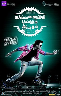 http://www.ticketnew.com/OnlineTheatre/online-movie-ticket-booking/tamilnadu-chennai/Vallavanukku-Pullum-Ayudham-Tamil.html  The comedian santhanam's upcoming movie is Vallavanukku Pullum Aayudham. The movie is an action collaborated comedy movie. Santhanam, Ashna Zaveri and Mirchi senthil are the lead in the movie. The movie around completes 99 %, waiting for the release date.