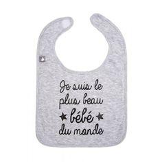 Bavoir Je Suis le Plus Beau Bébé du Monde gris BB&co