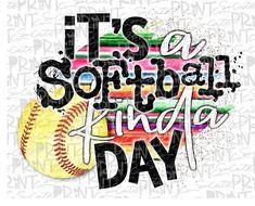 Softball, Its a softball kinda day, softball mom, transparent PNG file for sublimation, softball mam Softball Crafts, Softball Bows, Softball Shirts, Softball Cheers, Softball Pitching, Fastpitch Softball, Softball Stuff, Girls Softball, Softball Clipart