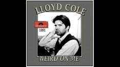 Lloyd Cole - Weird On Me (1991) Sounds Great, Weird, Language, Music, Youtube, Musica, Musik, Speech And Language, Muziek