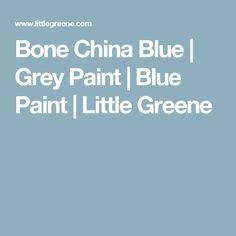 Bone China Blue | Grey Paint | Blue Paint | Little Greene