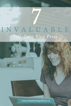 7 fantastic and hand-picked blog articles focusing on the theme of self-care - includes pins for each article to help share with others!   No doubt, the best self care blog posts around by some of the most compelling, inspirational, pro bloggers.