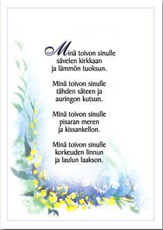 Kuvahaun tulos haulle mitä minä sinulle toivon Finnish Words, Poems, Thoughts, Party, Quotes, Quotations, Poetry, Verses, Parties