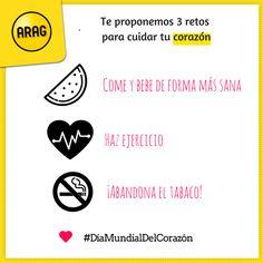 Desde ARAG te proponemos 3 retos para cuidar tu corazón ❤ 🍉 Come y bebe de forma más sana 💪 Haz ejercicio  🚬 ¡Abandona el tabaco! #DíaMundialdelCorazón