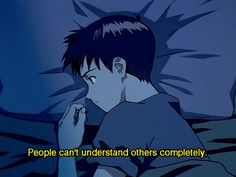 """People can't understand others completely"" -Shinji Ikari, Quotes, Neon Genesis Evangelion"