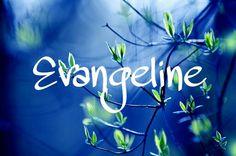 Evangeline / Greek: bearer of good news (pin by Alesha Steen)