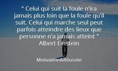 Citation Albert Einstein aller loin suit la foule:http://motivation-reussite.fr/citation-albert-einstein-aller-loin-suit-foule/