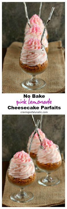 Pink Lemonade No Bake Cheesecake Parfaits from cravingsofalunatic.com- These super easy to make Pink Lemonade No Bake Cheesecakes are absolutely scrumptious. These will have you stealing them from your family members. No lie! (@CravingsLunatic)