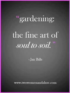 good sign for a military community garden quotes  gardening quote the fine art of soul to soil