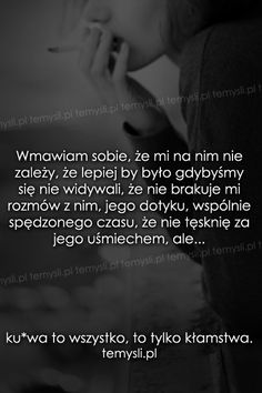 cytaty o miłości - TeMysli.pl - Inspirujące myśli, cytaty, demotywatory, teksty, ekartki, sentencje Horoscope, Crying, Quotations, Texts, Sad, Thoughts, Motivation, Funny, Quotes