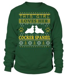 # This Girl Loves Her Cocker Spaniel Christmas Sweatshirt Gifts T-shirt .  Best present for Christmas, New Year, Thanksgiving, Birthdays everyday gift ideas or any special occasions.HOW TO ORDER:1. Select the style and color you want:2. Click Reserve it now3. Select size and quantity4. Enter shipping and billing information5. Done! Simple as that!TIPS: Buy 2 or more to save shipping cost!This is printable if you purchase only one piece. so dont worry, you will get yours.Guaranteed safe and…