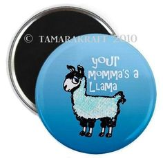 Hey, I found this really awesome Etsy listing at https://www.etsy.com/listing/58740557/momma-llama-magnet-or-button-a20