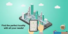 Find the perfect locality with all your needs!