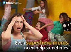 Even superhero moms need help sometimes