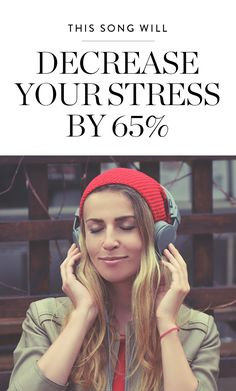 You'll never guess which song is scientifically proven to reduce your stress by 65 percent. And no, it's not Happy by Pharrell.