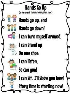 """""""Hands Go Up"""" sung to Twinkle, Twinkle, Little Star to transition them to the carpet for story time. - switch last line to Music Time is starting now."""