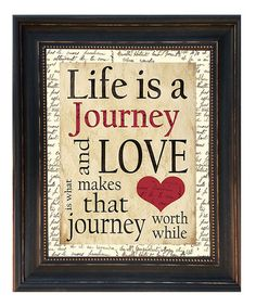 Love this 'Life Is a Journey' Framed Wall Art by Karen's Art & Frame on Zulily! Valentine Decorations, Valentine Crafts, Be My Valentine, Valentine's Day Quotes, Love Quotes, Inspirational Quotes, Motivational, Heart Warming Quotes, Framed Quotes