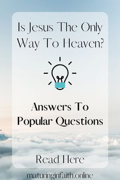 Answers To Popular Questions: Is Jesus The Only Way To Heaven? – Maturing In Faith Isaiah 53 5, Luke 9, Jesus Death, Way To Heaven, Light Of The World, Tell The Truth, Jesus Quotes, The Only Way