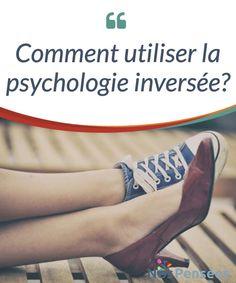 Comment utiliser la psychologie inversée? Dans l'article suivant, nous allons vous expliquer ce qu'est la #psychologie inversée et les #conditions pour utiliser cette #technique de manière adéquate. #Curiosités
