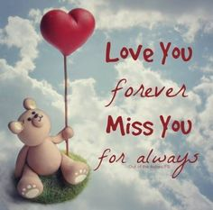 Love You forever, Miss You for always. Missing My Son, Missing You So Much, Always Love You, I Love You Pics, I Love You Forever, Love Images, I Love You Images, Happy Birthday In Heaven, Miss You Dad
