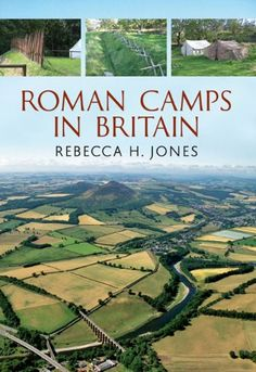 Roman Camps in Britain: Rebecca H. Jones