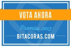Llegan los Premios Bitácoras 2013. ¿Me das tu voto?