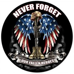 Never Forget Fallen Heroes Metal Sign | Patriotic Military Signs | RetroPlanet.com This glorious Never Forget Our Fallen Heroes Metal Sign will touch anyone who's felt the sometimes tragic call of duty. The bold design is impossible to ignore, especially the angel wings brightened with the colors of the American flag. It's more than just a tin sign - it's where courage and honor live.