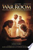 War room : prayer is a powerful weapon : a novelization