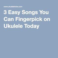 3 Easy Songs You Can Fingerpick on Ukulele Today …