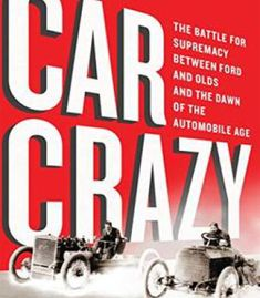 Car Crazy: The Battle For Supremacy Between Ford And Olds And The Dawn Of The Automobile Age PDF