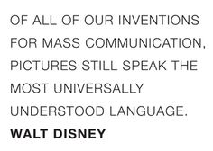 Quotables: Walt Disney on the Power of Pictures