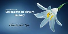 Essential Oils for Surgery Recovery