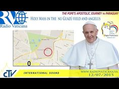 Vatican | #PopeFrancis in Paraguay-Holy Mass in the large field of Ñu Guazú and Angelus - YouTube