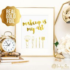 Makeup is my art print makeup print gold foil by JaclynRoseDesign