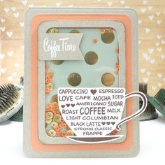It's Coffee Time! Card by Jennifer Ingle - Scrapbook.com - Fun card for a friend who loves coffee!