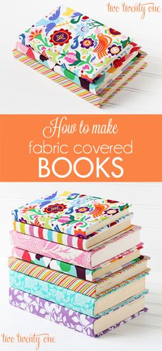 How to make fabric covered books. Decor accent, display and protect your favs... gifts and more.