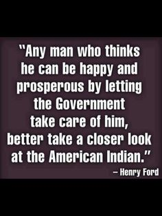 HENRY FORD quote on the government talking care of people
