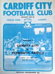 Cardiff City 0 Plymouth 0 in April 1983 at Ninian Park. The programme cover for the Division clash. Cardiff City Football, Cardiff City Fc, Bluebirds, Plymouth, Division, 1980s, Soccer, Park, Beautiful