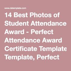 14 Best Photos of Student Attendance Award - Perfect Attendance Award Certificate Template, Perfect Attendance Award Certificate Template and Printable Perfect Attendance Award Certificate / datemplate.com Certificate Of Completion Template, Certificate Templates, Perfect Attendance Certificate, Student Attendance, Award Certificates, Teacher Resources, Sample Resume, Free Printables, Cool Photos